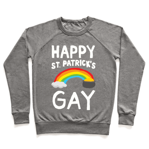 Happy St. Patrick's Gay Pullover
