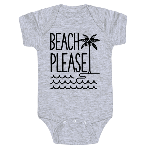 Beach Please Baby Onesy