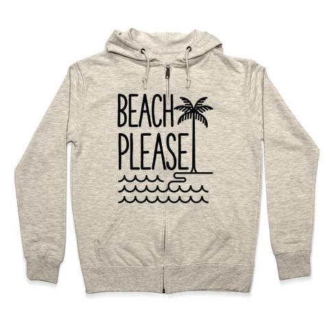 Beach Please Zip Hoodie