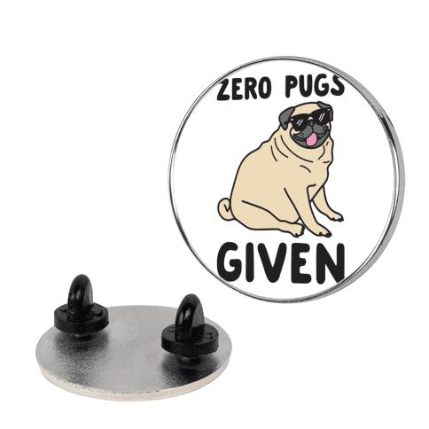 Zero Pugs Given pin