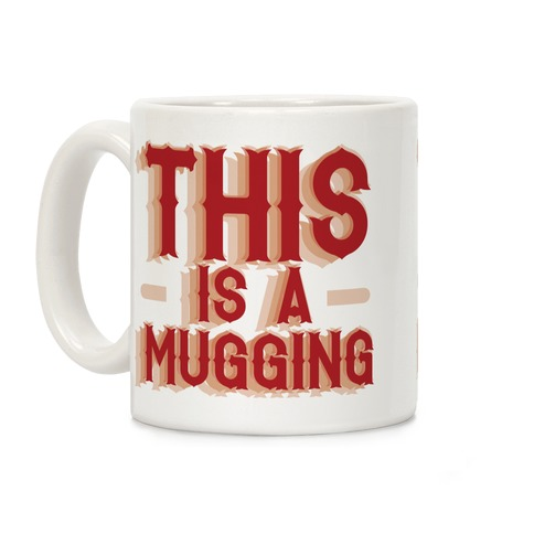 This Is A Mugging Coffee Mug