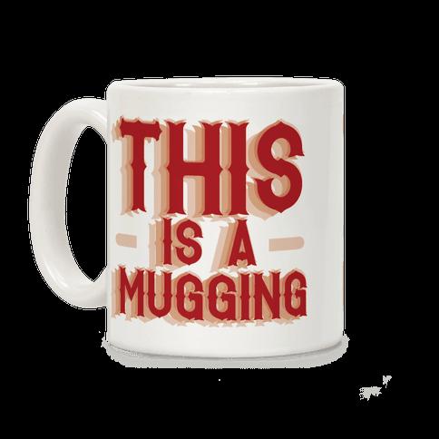 This Is A Mugging Coffee Mug