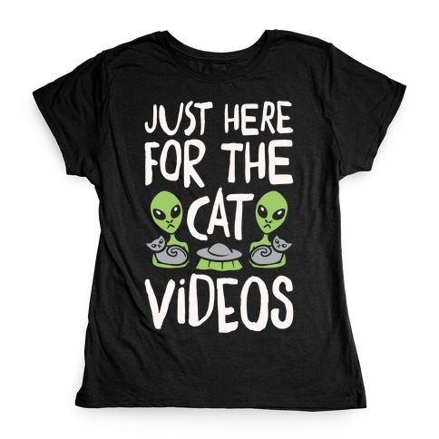 I'm Just Here For The Cat Videos White Print Womens T-Shirt