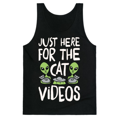 I'm Just Here For The Cat Videos White Print Tank Top