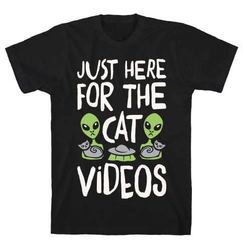 I'm Just Here For The Cat Videos White Print T-Shirt