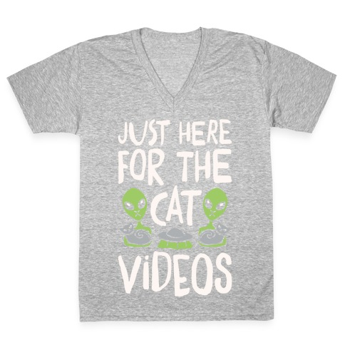 I'm Just Here For The Cat Videos White Print V-Neck Tee Shirt