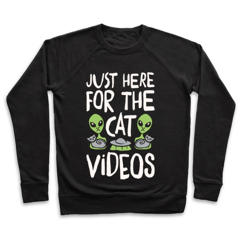 I'm Just Here For The Cat Videos White Print Pullover