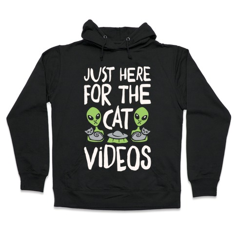 I'm Just Here For The Cat Videos White Print Hooded Sweatshirt