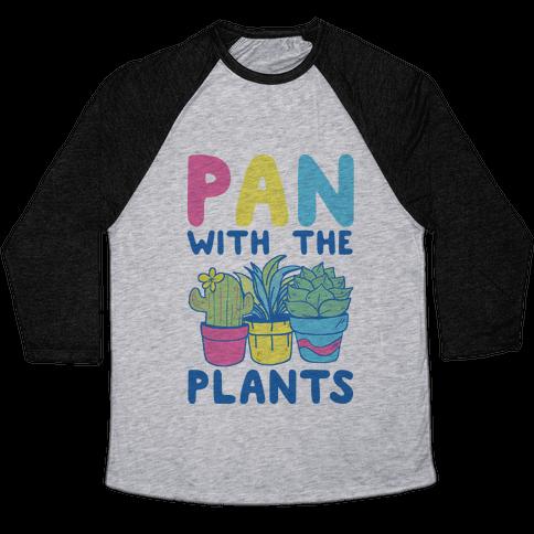 Pan with the Plants Baseball Tee