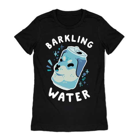 Barkling Water Womens T-Shirt