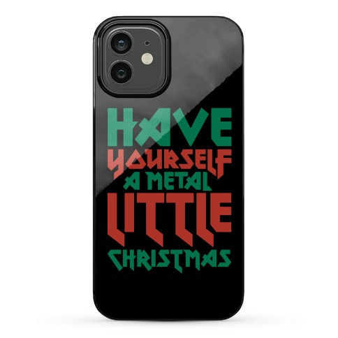 Have Yourself A Metal Little Christmas Phone Case