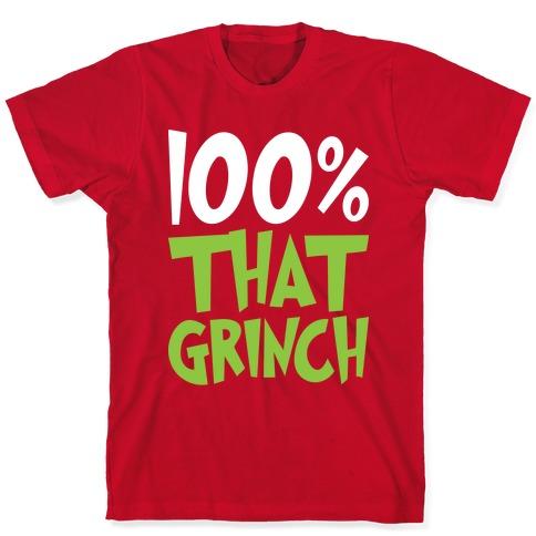 100% That Grinch T-Shirt
