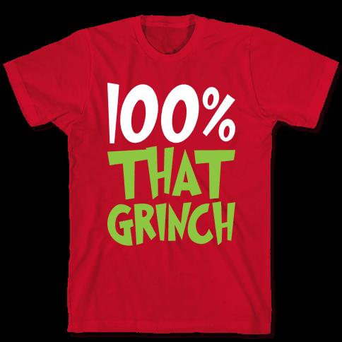 100% That Grinch Mens/Unisex T-Shirt