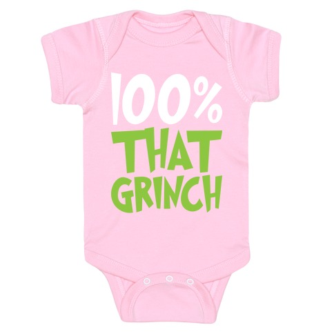 100% That Grinch Baby Onesy