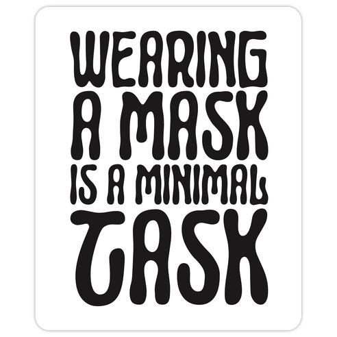 Wearing A Mask Is A Minimal Task Die Cut Sticker