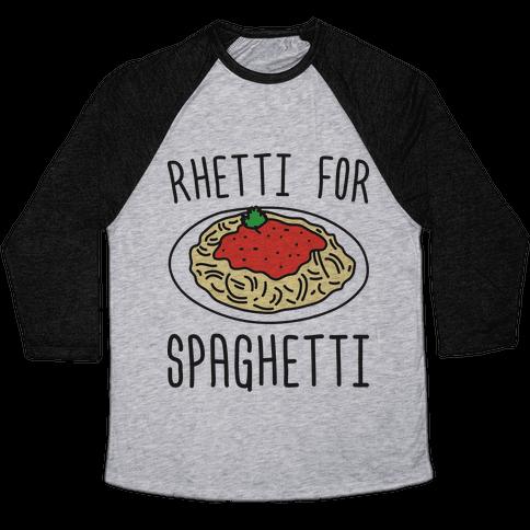 Rhetti For Spaghetti Baseball Tee