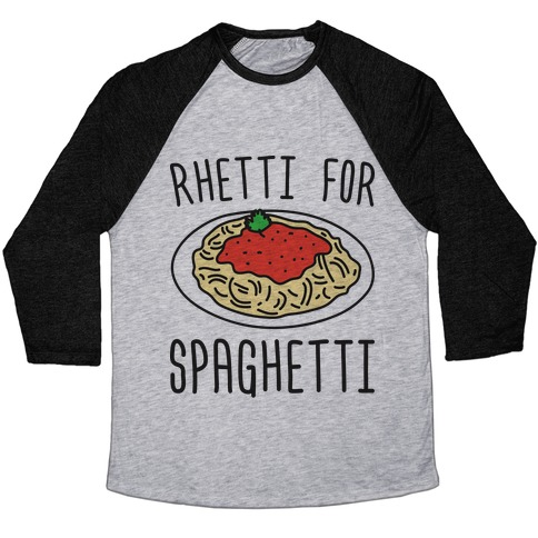 Rhetti For Spaghetti Baseball Tee