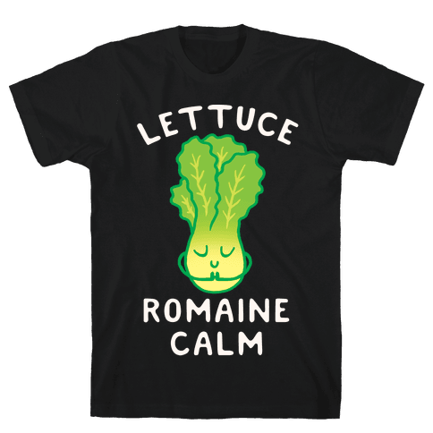 Lettuce Romaine Calm Mens T-Shirt