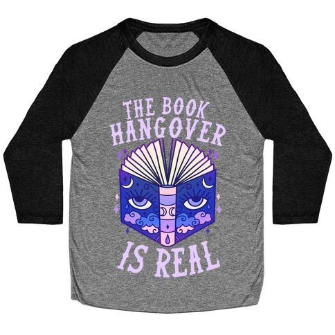 The Book Hangover is Real Baseball Tee