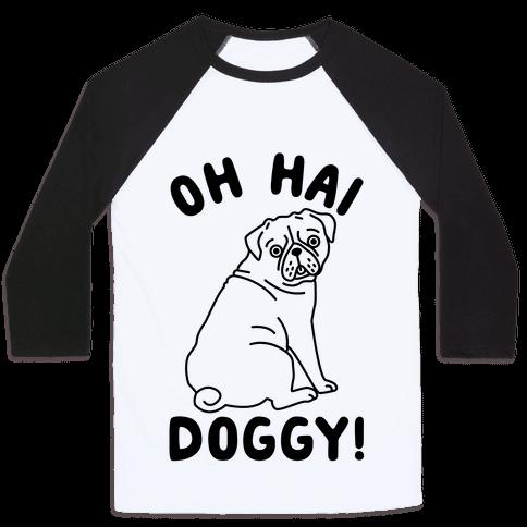 Oh Hai Doggy Baseball Tee