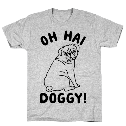 Oh Hai Doggy Mens T-Shirt