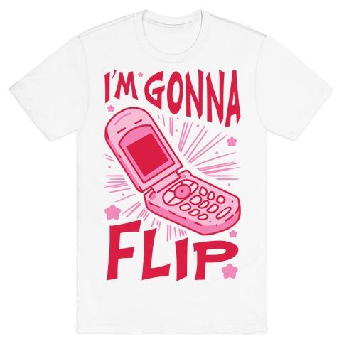 I'm Gonna Flip T-Shirt