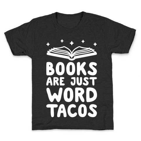 Books Are Just Word Tacos Kids T-Shirt