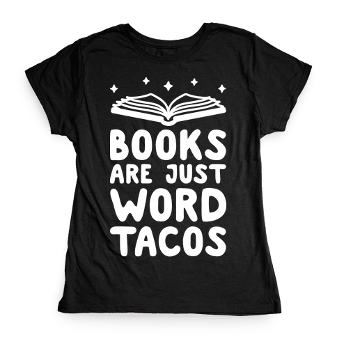 Books Are Just Word Tacos Womens T-Shirt
