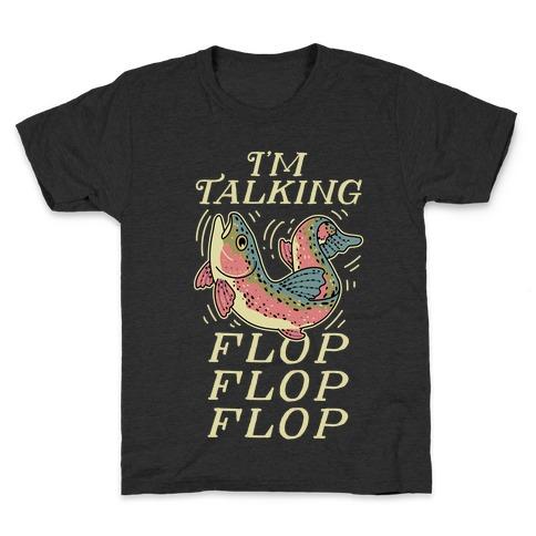 I'm Talking FLOP FLOP FLOP Kids T-Shirt