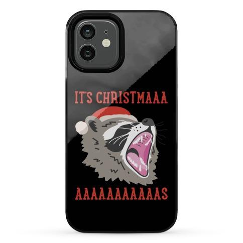 It's Christmas Screaming Raccoon Phone Case