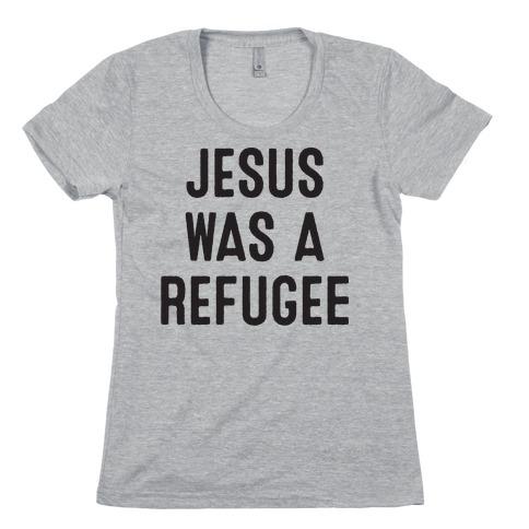 Jesus Was A Refugee Womens T-Shirt