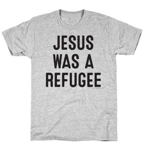 Jesus Was A Refugee Mens/Unisex T-Shirt