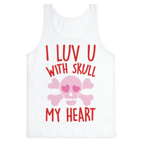 I Luv U With Skull My Heart  Tank Top