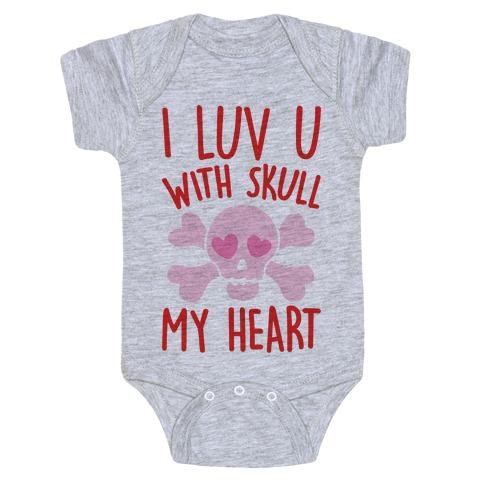 I Luv U With Skull My Heart  Baby Onesy
