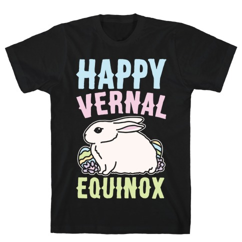 Happy Vernal Spring Equinox Easter Parody White Print T-Shirt