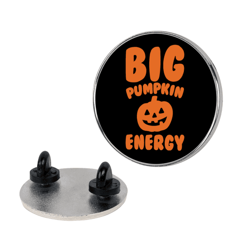Big Pumpkin Energy Parody pin