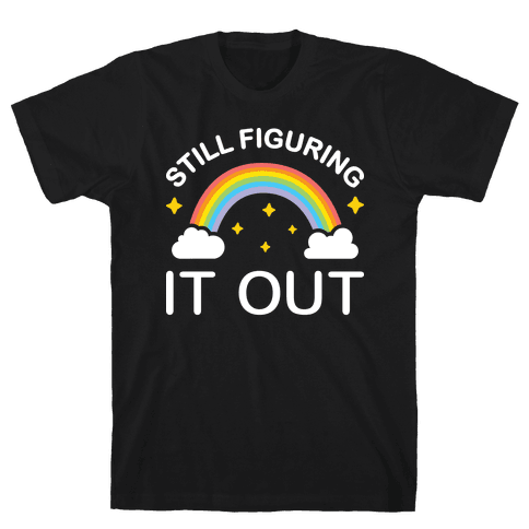 Still Figuring It Out Mens T-Shirt