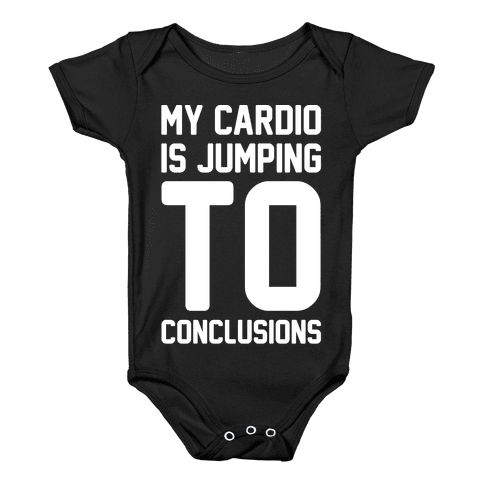 My Cardio Is Jumping To Conclusions White Print Baby Onesy