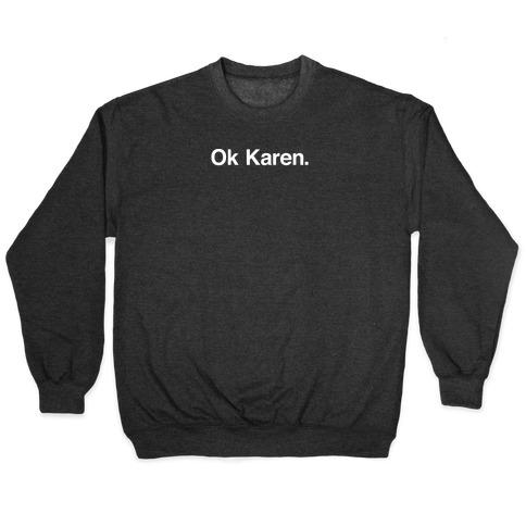 Ok, Karen. Pullover