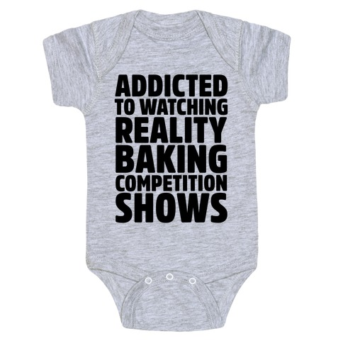 Addicted To Watching Reality Baking Competition Shows Baby Onesy