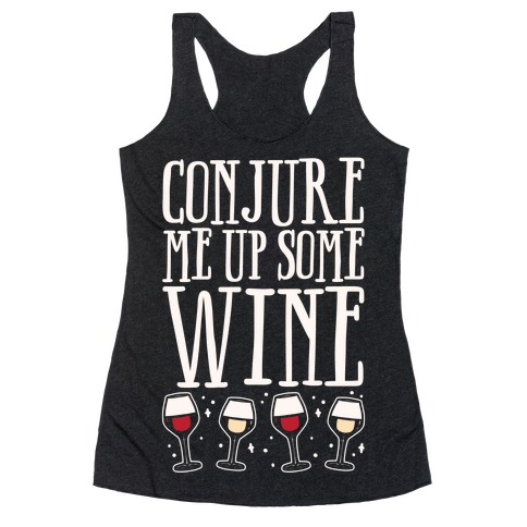 Conjure Me Up Some Wine White Print Racerback Tank Top