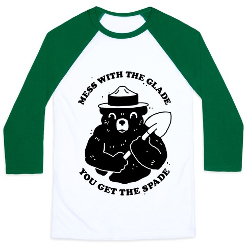 Mess With the Glade, You Get the Spade  Baseball Tee