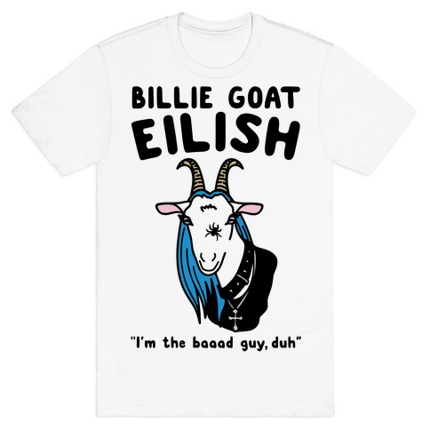 952f7536 Billie Goat Eilish Parody T-Shirt