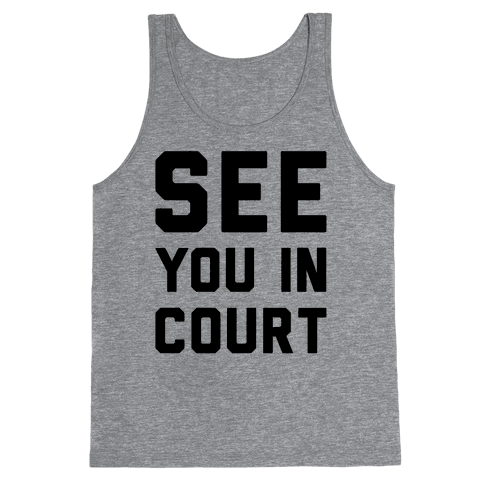 See You In Court  Tank Top