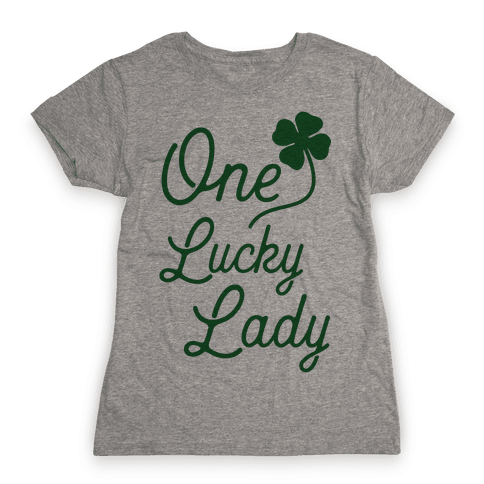 One Lucky Lady Womens T-Shirt