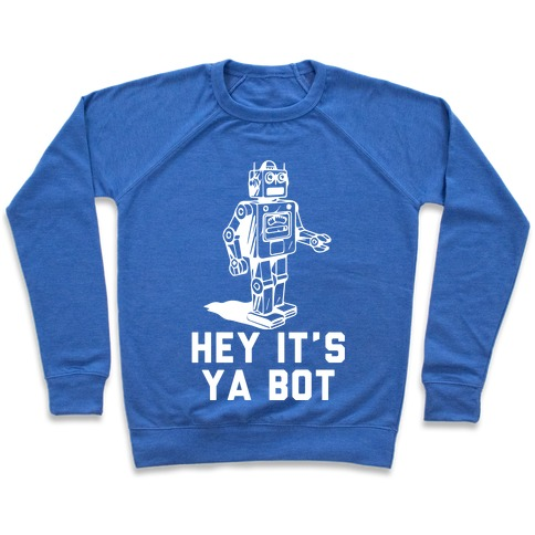 Hey It's Ya Bot Pullover