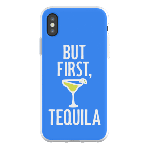 But First, Tequila Phone Flexi-Case