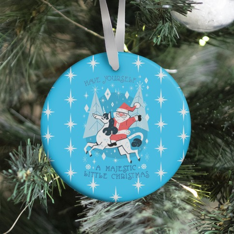 Have Yourself A Majestic Little Christmas Ornament