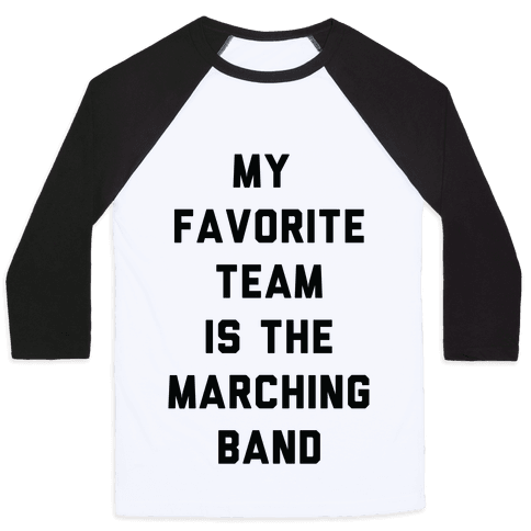 My Favorite Team is the Marching Band Baseball Tee