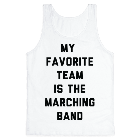 My Favorite Team is the Marching Band Tank Top